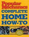 Popular Mechanics Complete Home How-To - Albert Jackson, David Day