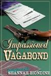 Impassioned Vagabond - Shannah Biondine