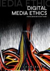 Digital Media Ethics - Charles Ess