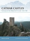 Cathar Castles: Fortresses of the Albigensian Crusade 1209-1300 - Marcus Cowper, Peter Dennis