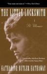 The Little Locksmith: A Memoir - Katharine Butler Hathaway, Nancy Mairs, Alix Kates Schulman