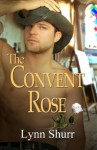 The Convent Rose (The Roses) - Lynn Shurr