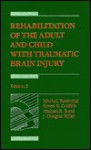 Rehabilitation of the Adult and Child with Traumatic Brain Injury - Mitchell Rosenthal, M. Rosenthal, M. R. Bond, E. R. Griffith