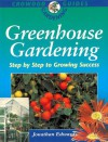 Greenhouse Gardening: Step by Step to Growing Success - Jonathan Edwards