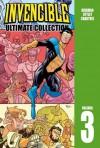 Invencible: Ultimate Collection, Volumen 3 (Invincible Ultimate, #3) - Robert Kirkman
