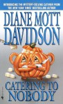 Catering to Nobody (Goldy Bear Culinary Mystery, Book 1) - Diane Mott Davidson