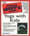 The Complete Idiot's Guide to Yoga with Kids - Jodi Komitor, Eve Adamson