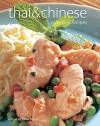 Thai & Chinese: Essential Recipes. Catherine Atkinson ... [Et Al.] - Catherine Atkinson