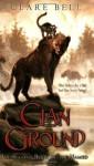 Clan Ground - Clare Bell
