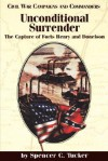 Unconditional Surrender: The Capture of Forts Henry and Donelson - Spencer C. Tucker