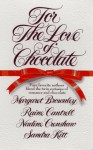 For the Love of Chocolate - Margaret Brownley, Raine Cantrell, Nadine Crenshaw, Sandra Kitt