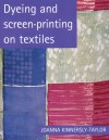 Dyeing And Printing On Textiles - Joanna Kinnersly-Taylor