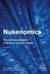 Nukenomics: The Commercialisation of Britain's Nuclear Industry - Ian Jackson
