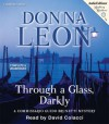 Through a Glass, Darkly: A Commissario Guido Brunetti Mystery - Donna Leon, David Colacci