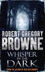 Whisper In The Dark - Robert Gregory Browne