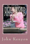 Her Sword and Shield: Chaya's Story - John Kenyon
