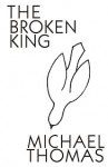 The Broken King - Michael Thomas