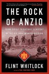 The Rock Of Anzio: From Sicily To Dachau, A History Of The U.S. 45th Infantry Division - Flint Whitlock