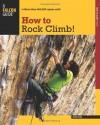 How to Rock Climb!, 5th (How To Climb Series) - John Long