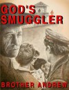God's Smuggler - Brother Andrew, Elizabeth Sherrill, Robert Whitfield