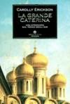 La grande Caterina - Carolly Erickson, Silvia Orsi