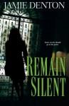 Remain Silent - Jamie Denton
