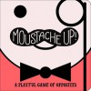 Moustache Up!: A Playful Game of Opposites - Kimberly Ainsworth, Daniel Roode