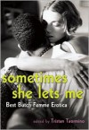 Sometimes She Lets Me: Best Butch Femme Erotica - Tristan Taormino