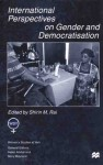 International Perspectives On Gender and Democratisation - Shirin M. Rai