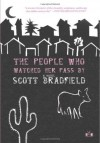 The People Who Watched Her Pass By - Scott Bradfield