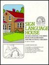Sign Language House - Betty Miller, Ben Bahan, Frank A. Paul