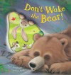 Don't Wake the Bear! - Steve Smallman, Caroline Pedler