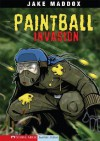 Paintball Invasion (Impact Books; a Jake Maddox Sports Story) - Jake Maddox, Bob Temple