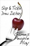 Slap and Tickle - Drew Zachary