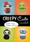 Creepy Cute Crochet - Christen Haden