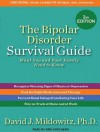 The Bipolar Disorder Survival Guide: What You and Your Family Need to Know - David Miklowitz, Kris Koscheski