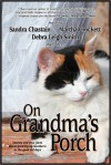 On Grandma's Porch: Stories and True Facts about Growing up Southern in the Good Old Days - Deborah Smith, Maureen Hardegree, Lynda Holmes, Julia Schuster, Bert Goolsby, Clara Wimberly, Ellen Birkett Morris, S.P. Sipal, Susan Alvis, Sandra Chastain, Susan Goggins, Michelle Roper, Mike Roberts, Betty Cordell, Sarah Addison Allen, Martha Crockett