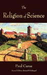 The Religion of Science - Paul Carus