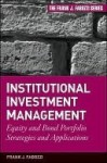 Institutional Investment Management: Equity and Bond Portfolio Strategies and Applications (Frank J. Fabozzi Series) - Frank J. Fabozzi