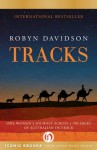 Tracks: One Woman's Solo Trek Across 1,700 Miles of Australian Outback - Robyn Davidson