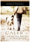 Caleb: Lessons from a Dog's Life - Derek Prince