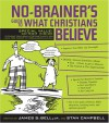 No-Brainer's Guide to What Christians Believe [With CDROM] - Stan Campbell
