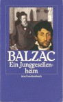 Ein Junggesellenheim - Honoré de Balzac