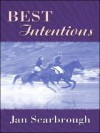 Best Intentions - Jan Scarbrough