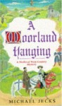 A Moorland Hanging - Michael Jecks