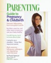 Parenting Guide to Pregnancy and Childbirth - Paula Spencer, Parenting Magazine