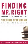 Finding Mr. Right: And How to Know When You Have - Stephen Arterburn, Meg J. Rinck