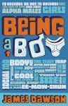 Being a Boy - James Dawson