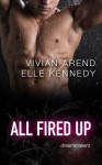 All Fired Up - Elle Kennedy, Vivian Arend