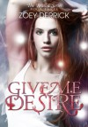 Give Me Desire - Reason Series #3 - Zoey Derrick